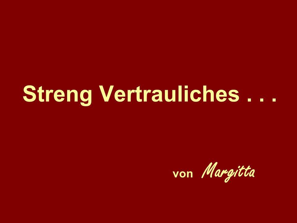 Streng Vertrauliches... von Margitta