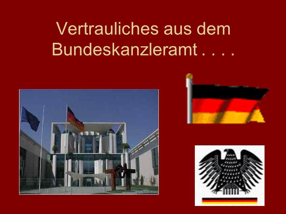 Vertrauliches aus dem Bundeskanzleramt....