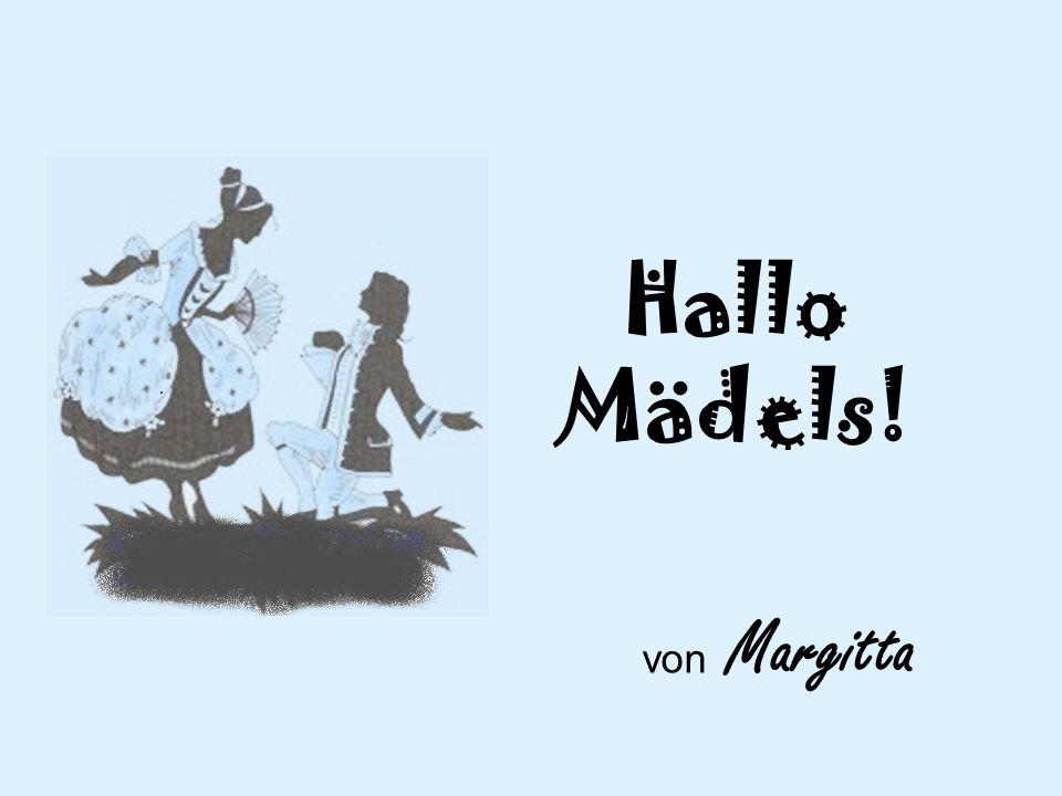 Hallo Mädels! von Margitta