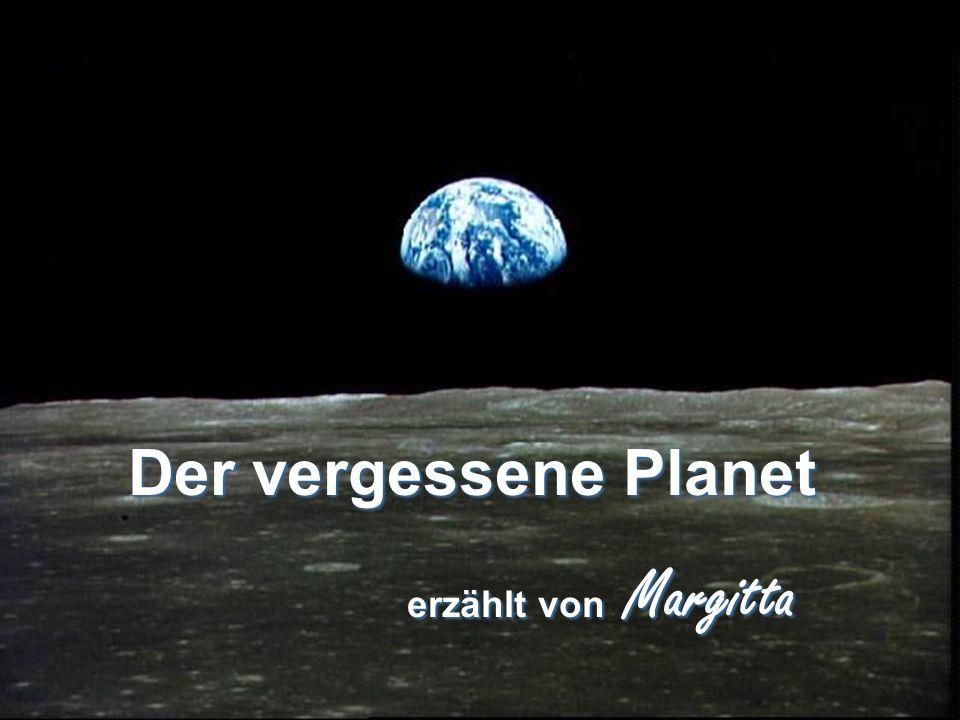 Der vergessene Planet erzählt von Margitta