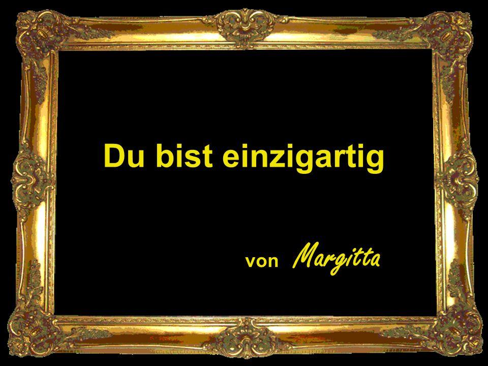 Du bist einzigartig von Margitta