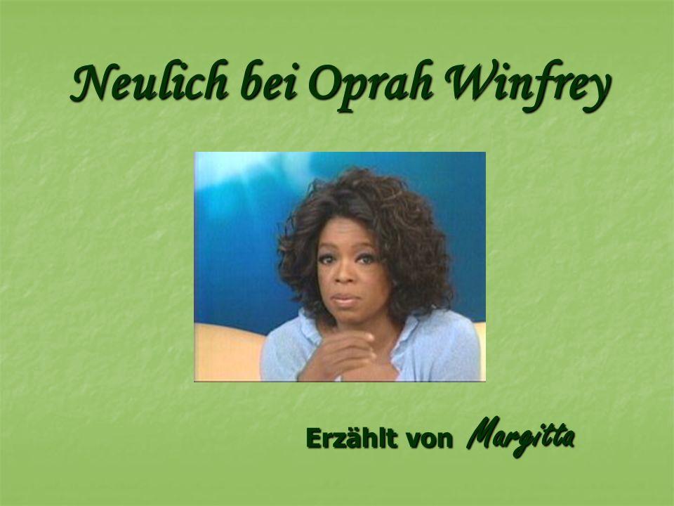 Neulich bei Oprah Winfrey Erzählt von Margitta
