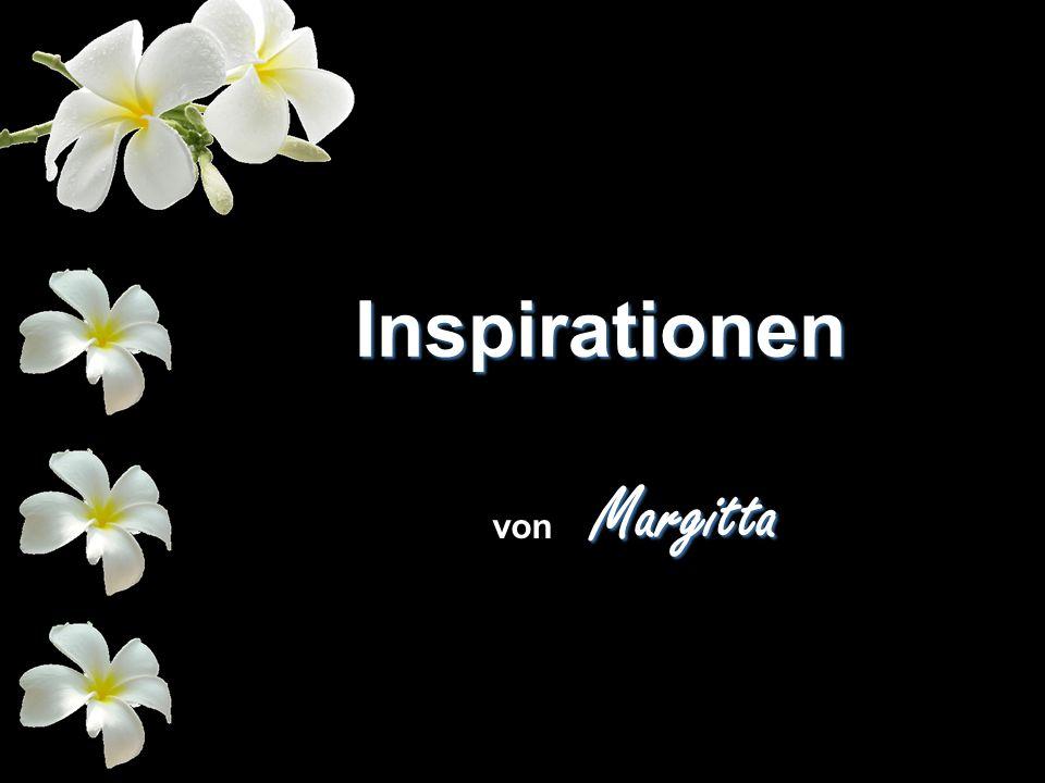 Inspirationen Margitta von Margitta