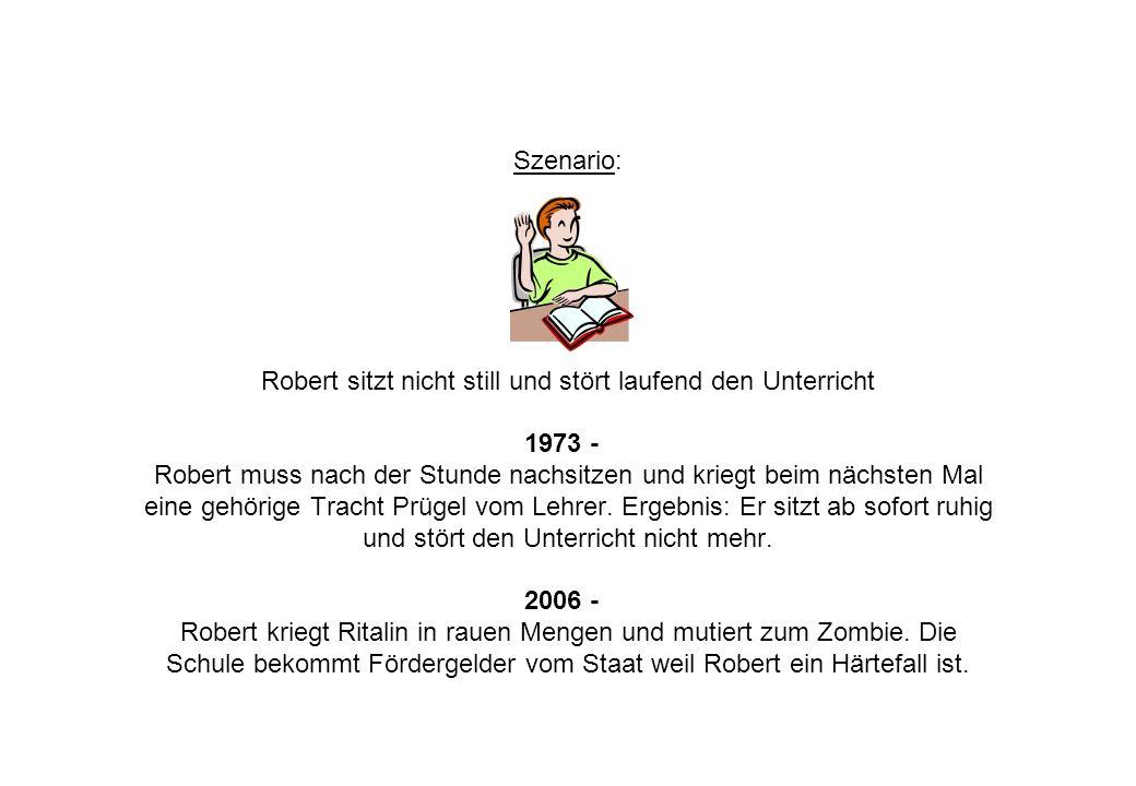 Szenario: Robert sitzt nicht still und stört laufend den Unterricht 1973 - Robert muss nach der Stunde nachsitzen und kriegt beim nächsten Mal eine ge