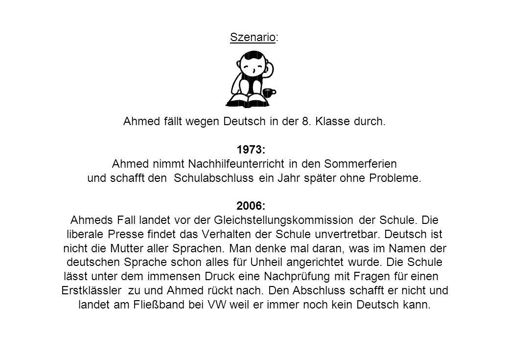 Szenario: Ahmed fällt wegen Deutsch in der 8.Klasse durch.