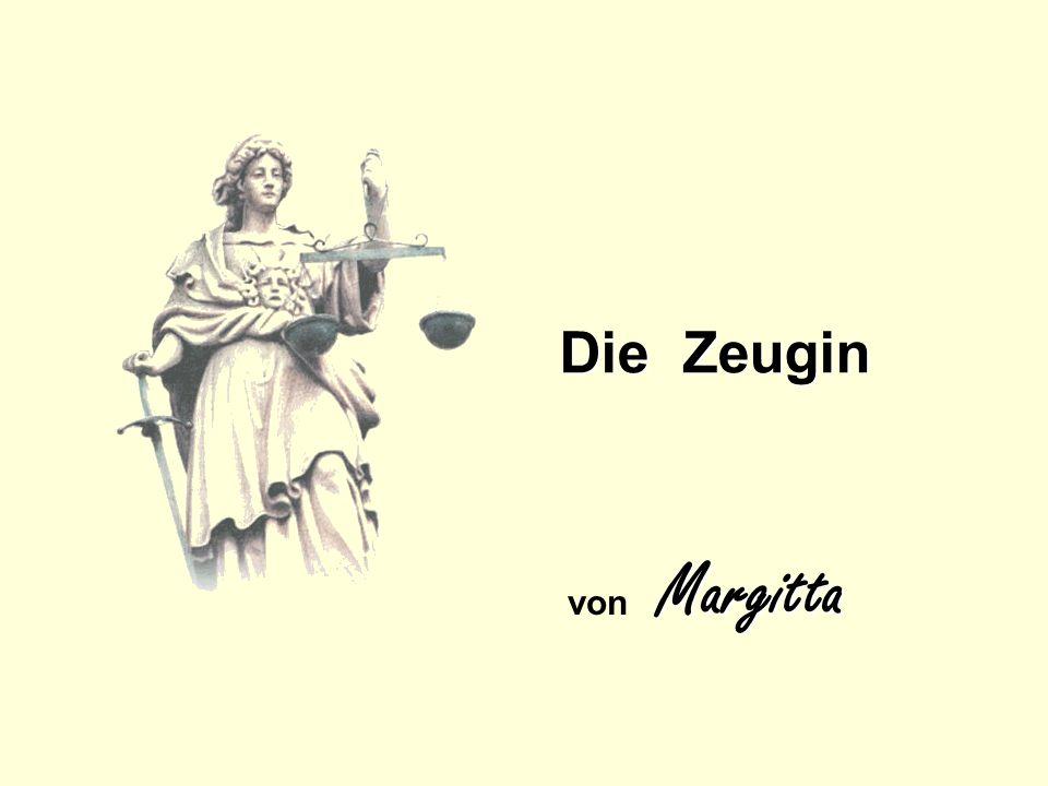 Die Zeugin Margitta von Margitta