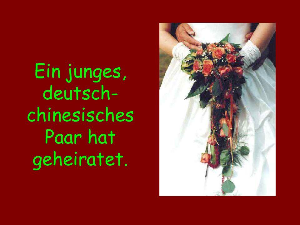 Ein junges, deutsch- chinesisches Paar hat geheiratet.