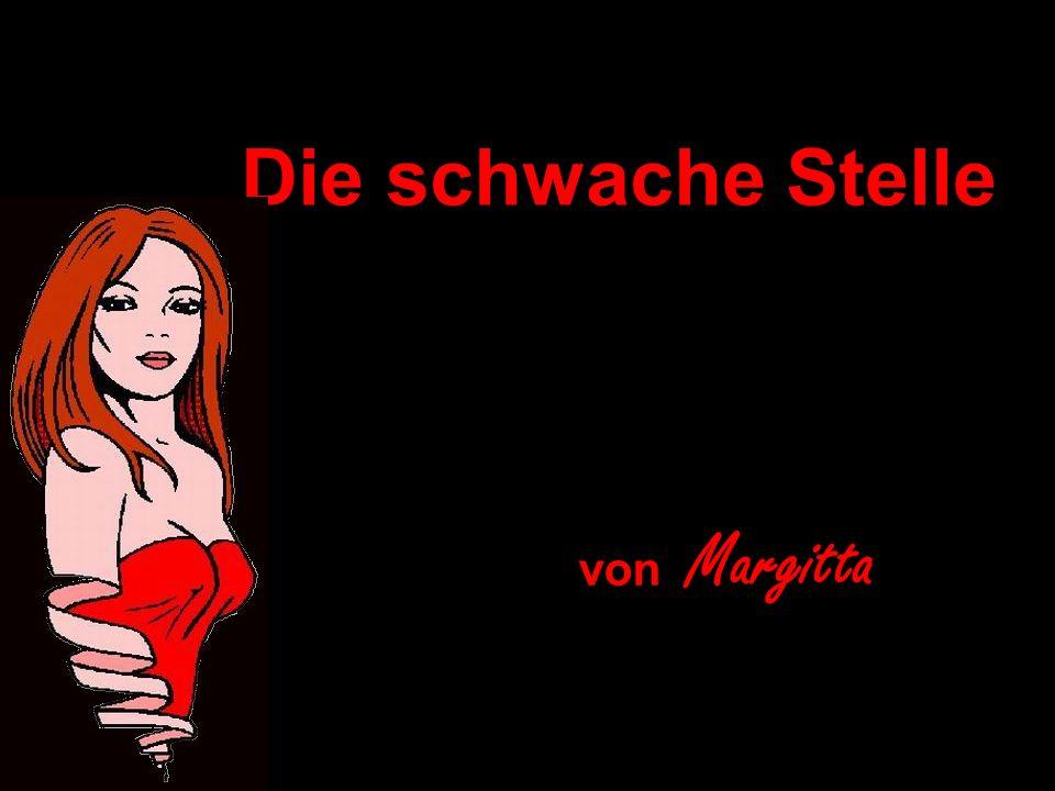 Die schwache Stelle von Margitta