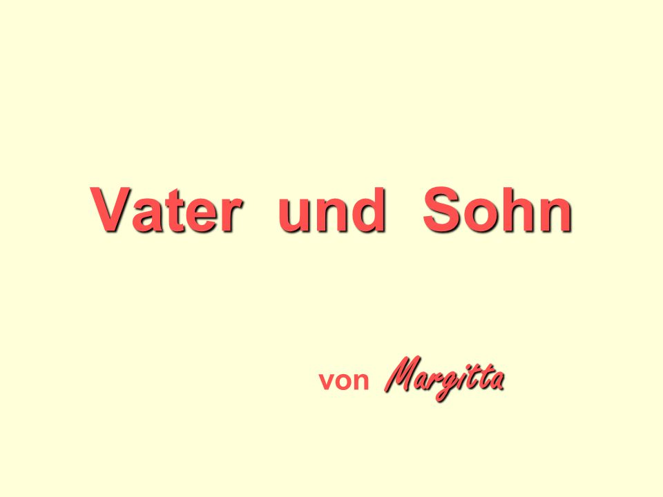 Vater und Sohn Margitta von Margitta