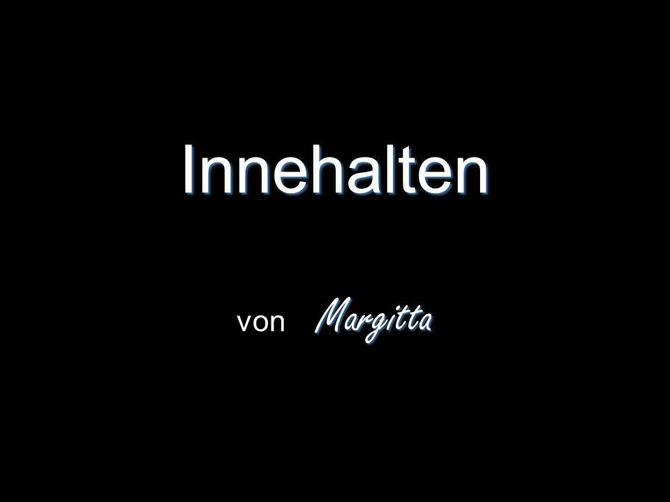Innehalten Margitta von Margitta