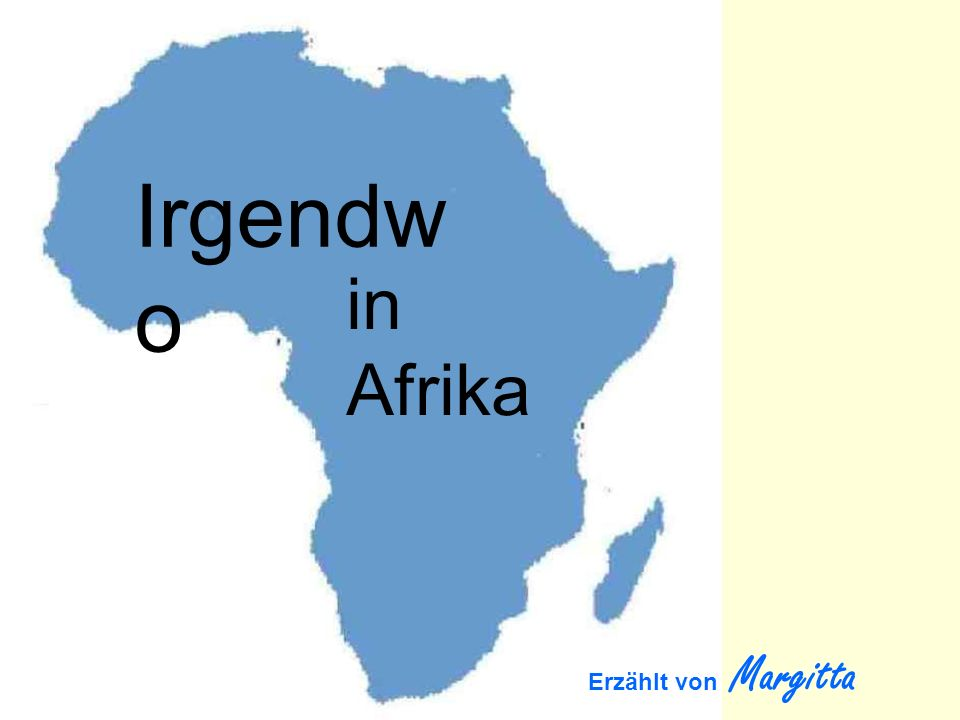Irgendw o in Afrika Erzählt von Margitta