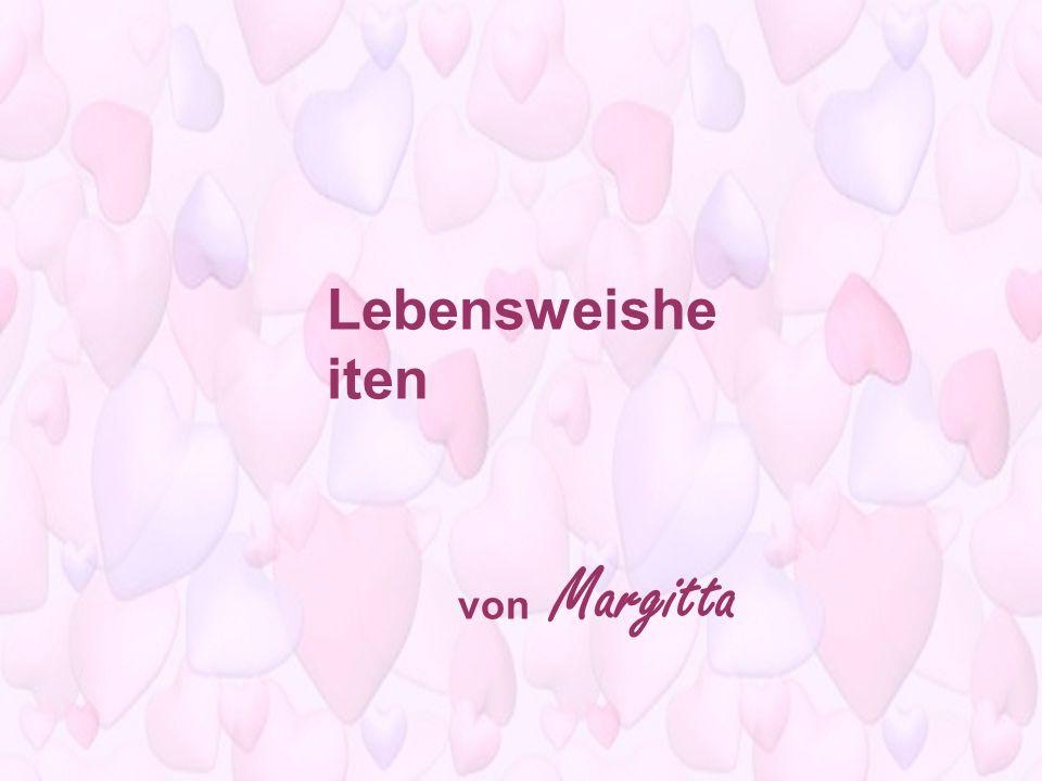 Lebensweishe iten von Margitta