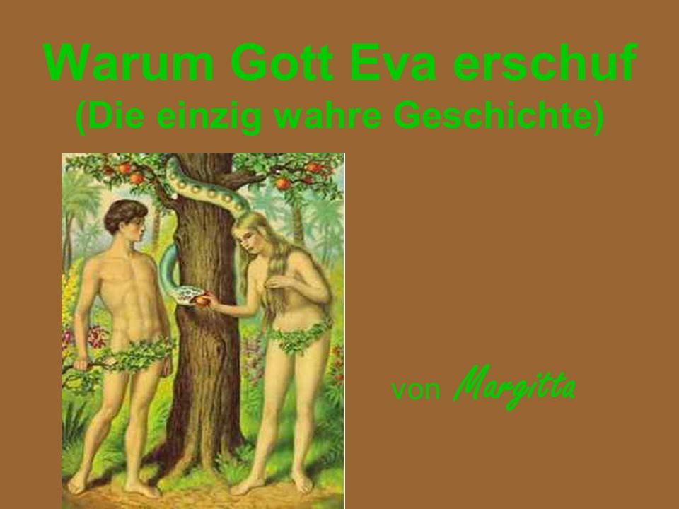 Warum Gott Eva erschuf (Die einzig wahre Geschichte) von Margitta