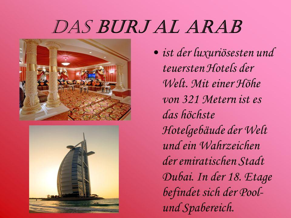 Das Burj al Arab ist der luxuriösesten und teuersten Hotels der Welt.