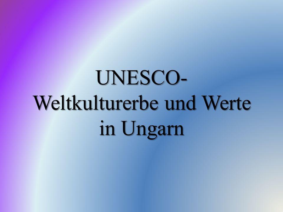 UNESCO- Weltkulturerbe und Werte in Ungarn