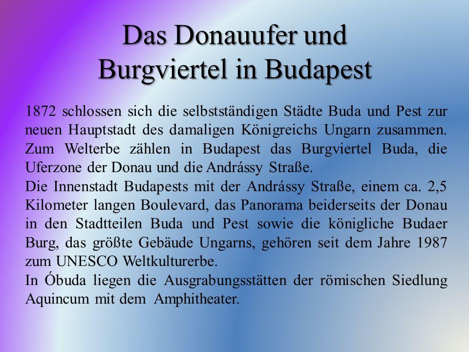 Das Donauufer und Burgviertel in Budapest 1872 schlossen sich die selbstständigen Städte Buda und Pest zur neuen Hauptstadt des damaligen Königreichs