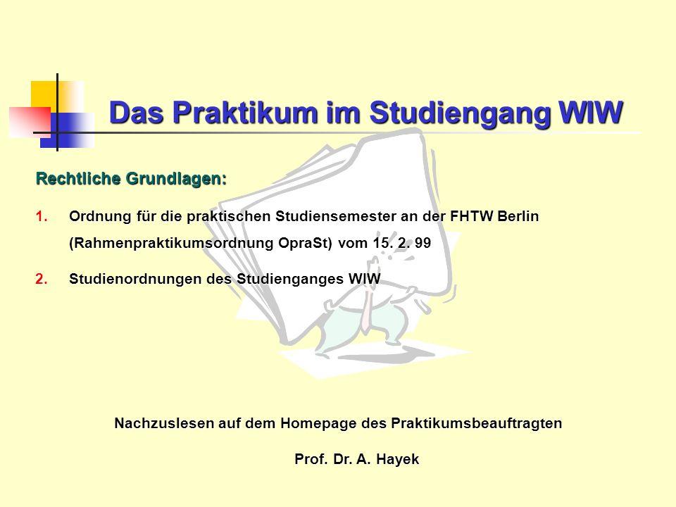 Das Praktikum im Studiengang WIW Rechtliche Grundlagen: 1.Ordnung für die praktischen Studiensemester an der FHTW Berlin (Rahmenpraktikumsordnung Opra