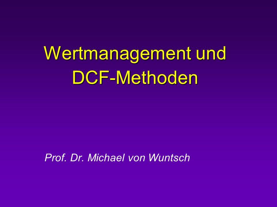 Wertmanagement und DCF-Methoden Prof. Dr. Michael von Wuntsch