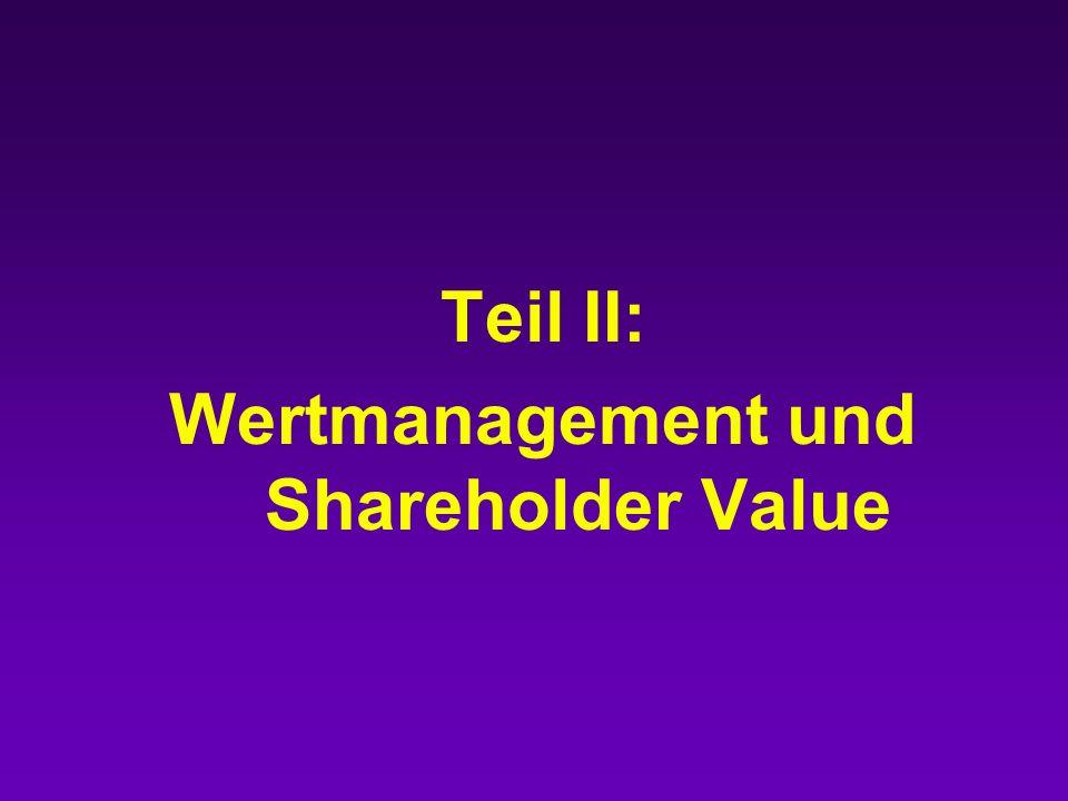 Maßstäbe für wirtschaftliches Handeln Erläutern Sie die Unterschiede: (1) Shareholder Value (2) Stakeholder Value