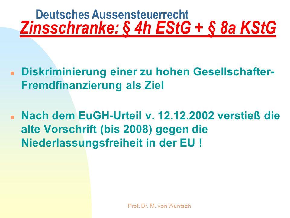 Deutsches Aussensteuerrecht Zinsschranke: § 4h EStG + § 8a KStG Diskriminierung einer zu hohen Gesellschafter- Fremdfinanzierung als Ziel n Nach dem E