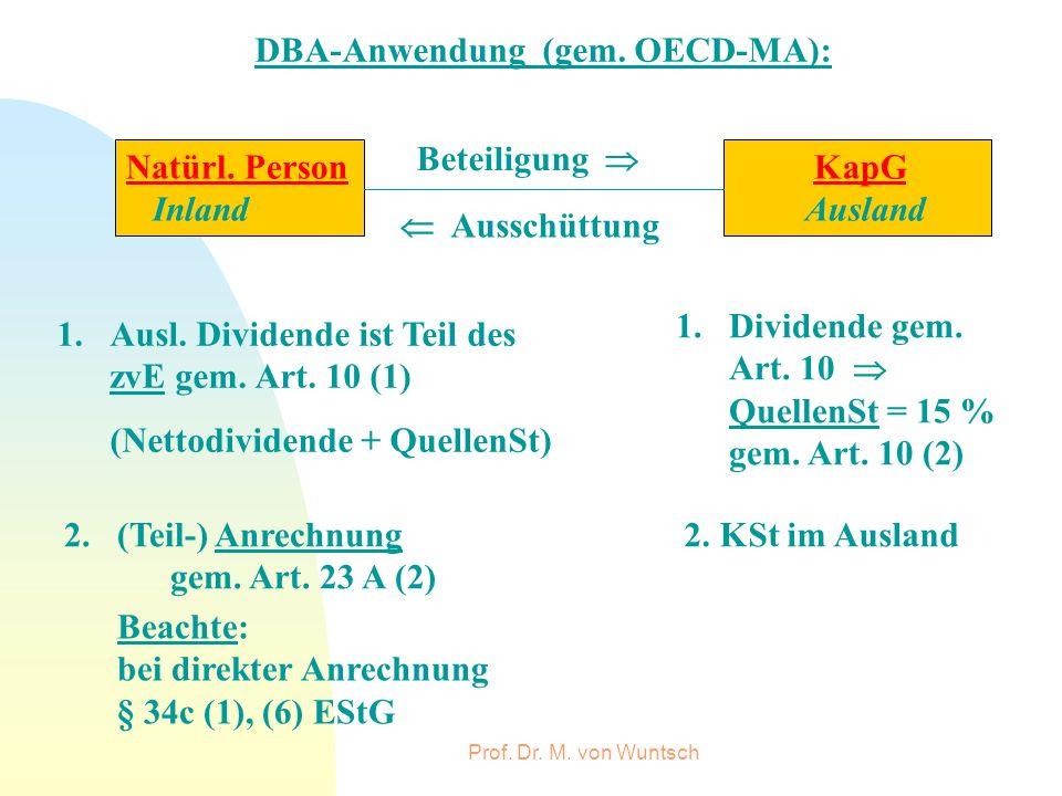 Prof. Dr. M. von Wuntsch Beteiligung Ausschüttung 1.Ausl. Dividende ist Teil des zvE gem. Art. 10 (1) (Nettodividende + QuellenSt) 1.Dividende gem. Ar