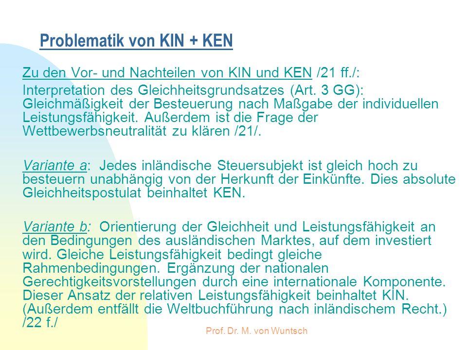 Prof. Dr. M. von Wuntsch Problematik von KIN + KEN Zu den Vor- und Nachteilen von KIN und KEN /21 ff./: Interpretation des Gleichheitsgrundsatzes (Art