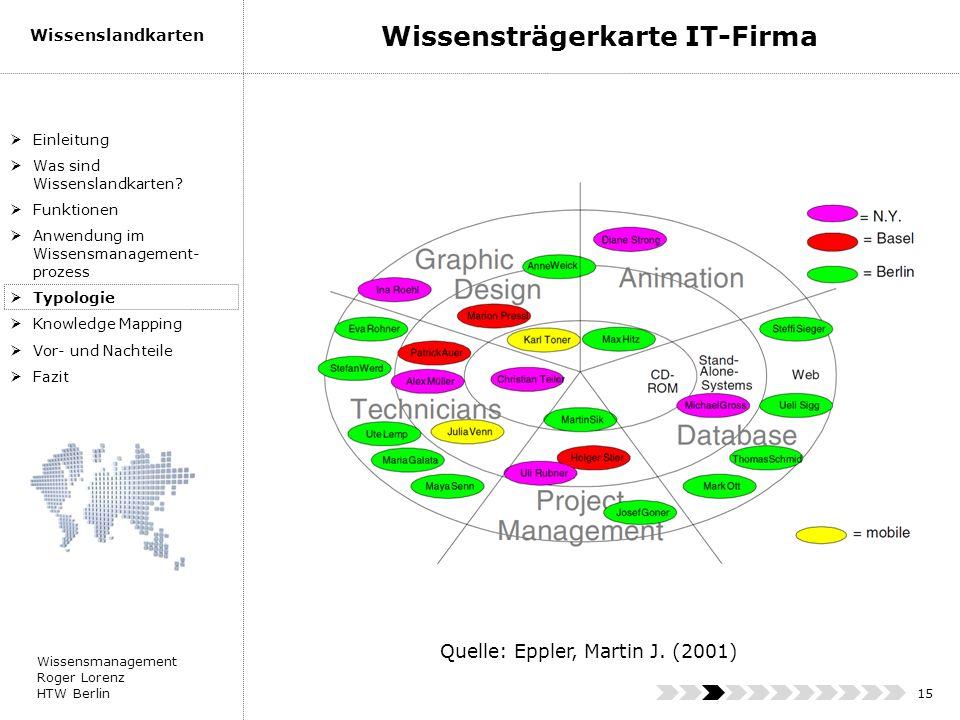 Wissensmanagement Roger Lorenz HTW Berlin Wissenslandkarten 15 Einleitung Was sind Wissenslandkarten? Funktionen Anwendung im Wissensmanagement- proze