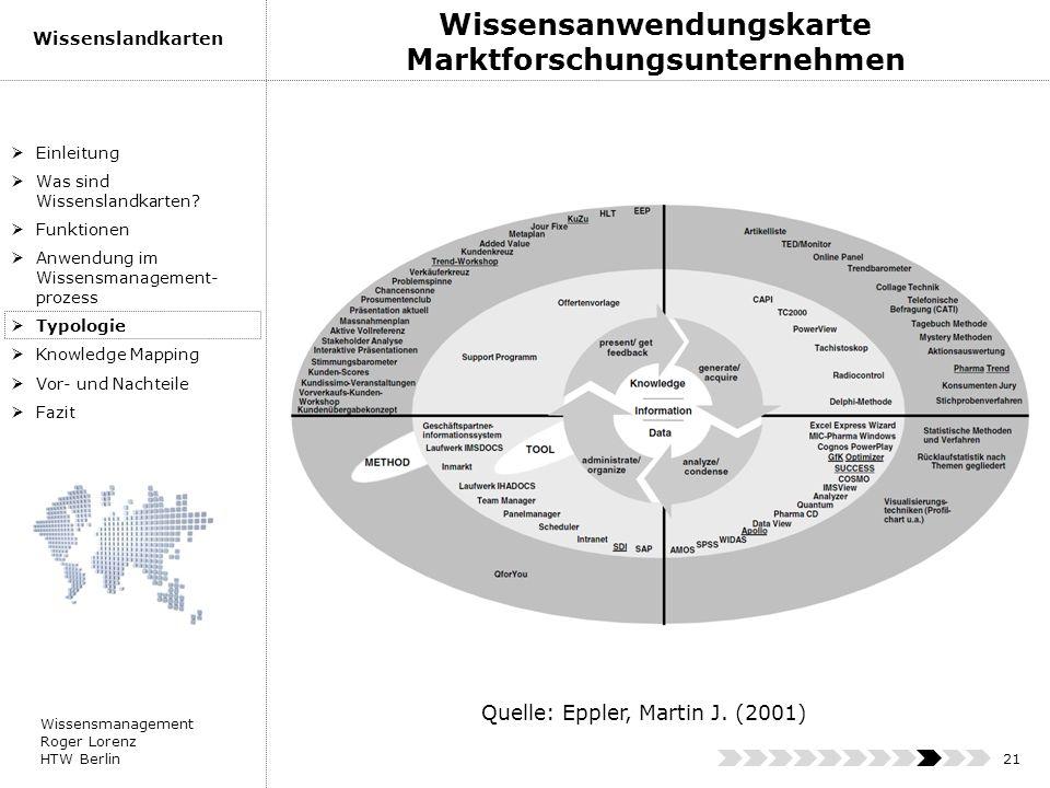 Wissensmanagement Roger Lorenz HTW Berlin Wissenslandkarten 21 Einleitung Was sind Wissenslandkarten? Funktionen Anwendung im Wissensmanagement- proze