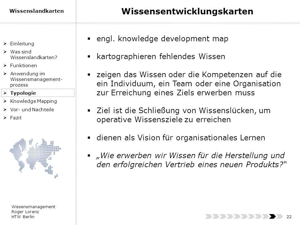 Wissensmanagement Roger Lorenz HTW Berlin Wissenslandkarten 22 engl. knowledge development map kartographieren fehlendes Wissen zeigen das Wissen oder