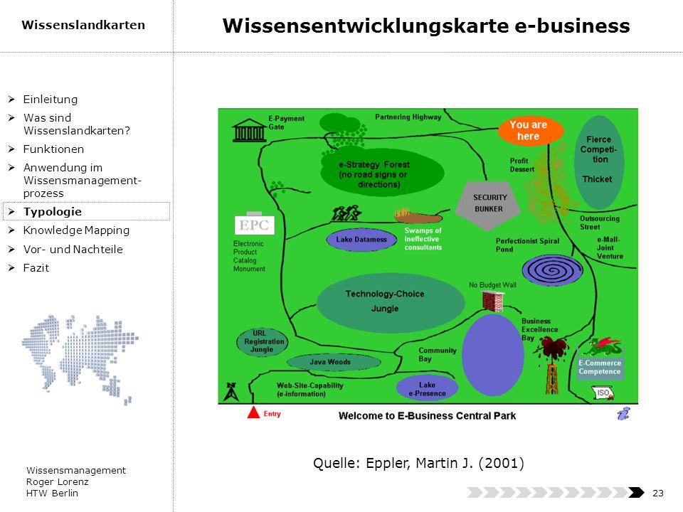 Wissensmanagement Roger Lorenz HTW Berlin Wissenslandkarten 23 Einleitung Was sind Wissenslandkarten? Funktionen Anwendung im Wissensmanagement- proze