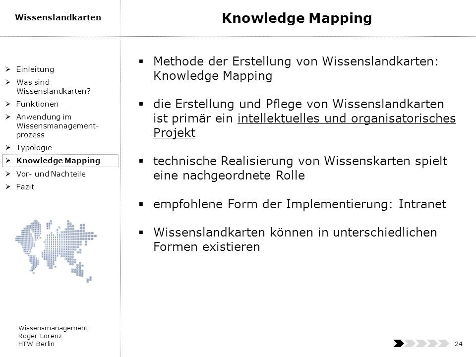 Wissensmanagement Roger Lorenz HTW Berlin Wissenslandkarten 24 Methode der Erstellung von Wissenslandkarten: Knowledge Mapping die Erstellung und Pfle