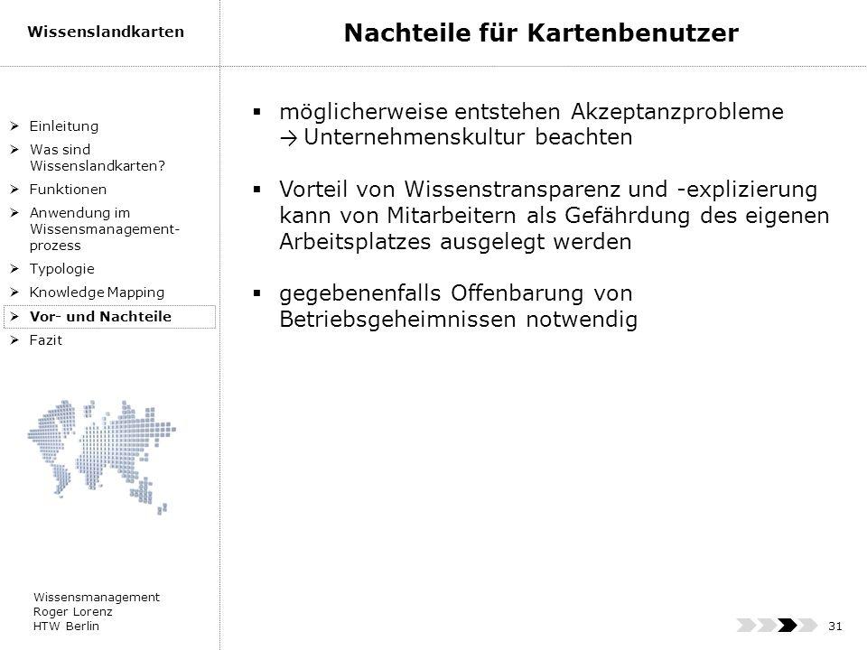 Wissensmanagement Roger Lorenz HTW Berlin Wissenslandkarten 31 möglicherweise entstehen Akzeptanzprobleme Unternehmenskultur beachten Vorteil von Wiss