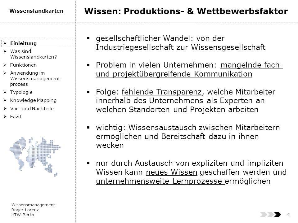 Wissensmanagement Roger Lorenz HTW Berlin Wissenslandkarten 15 Einleitung Was sind Wissenslandkarten.