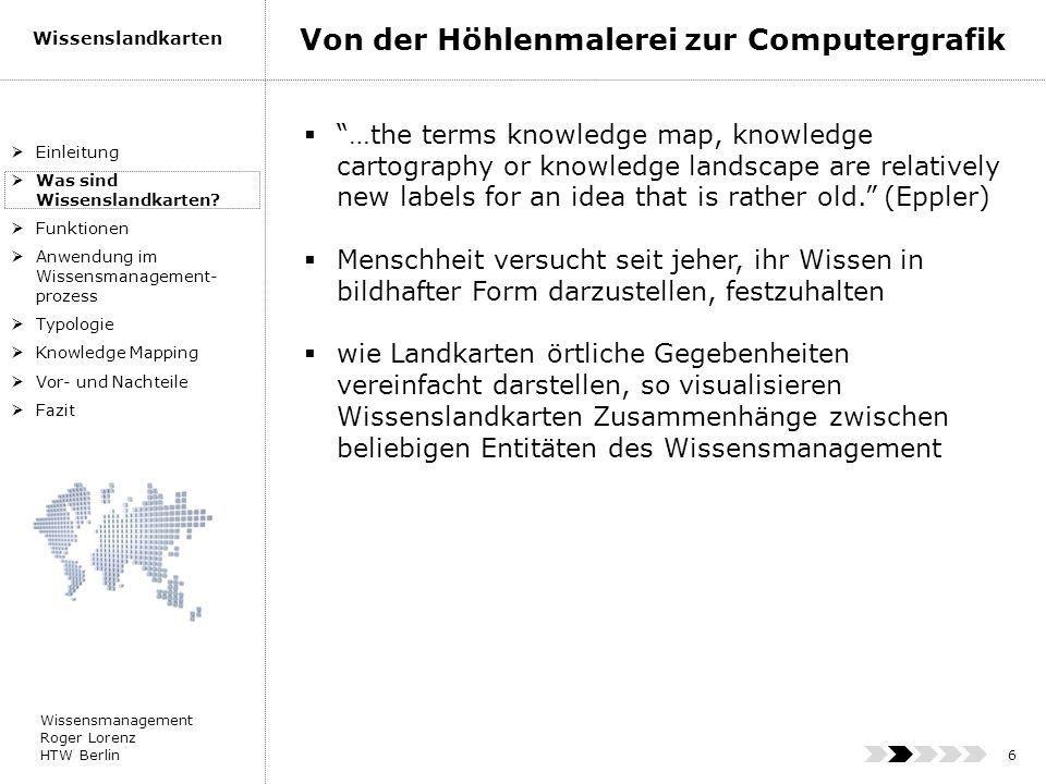 Wissensmanagement Roger Lorenz HTW Berlin Wissenslandkarten 7 Wissenslandkarten = Wissenskarten (engl.
