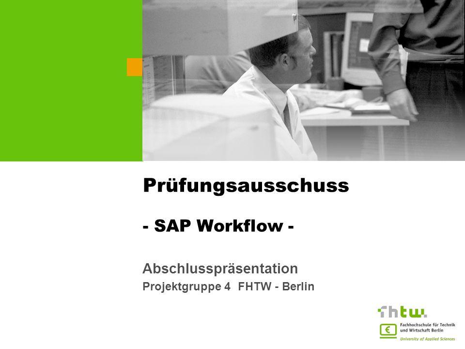 Prüfungsausschuss - SAP Workflow - Abschlusspräsentation Projektgruppe 4 FHTW - Berlin sample for a picture in the title slide