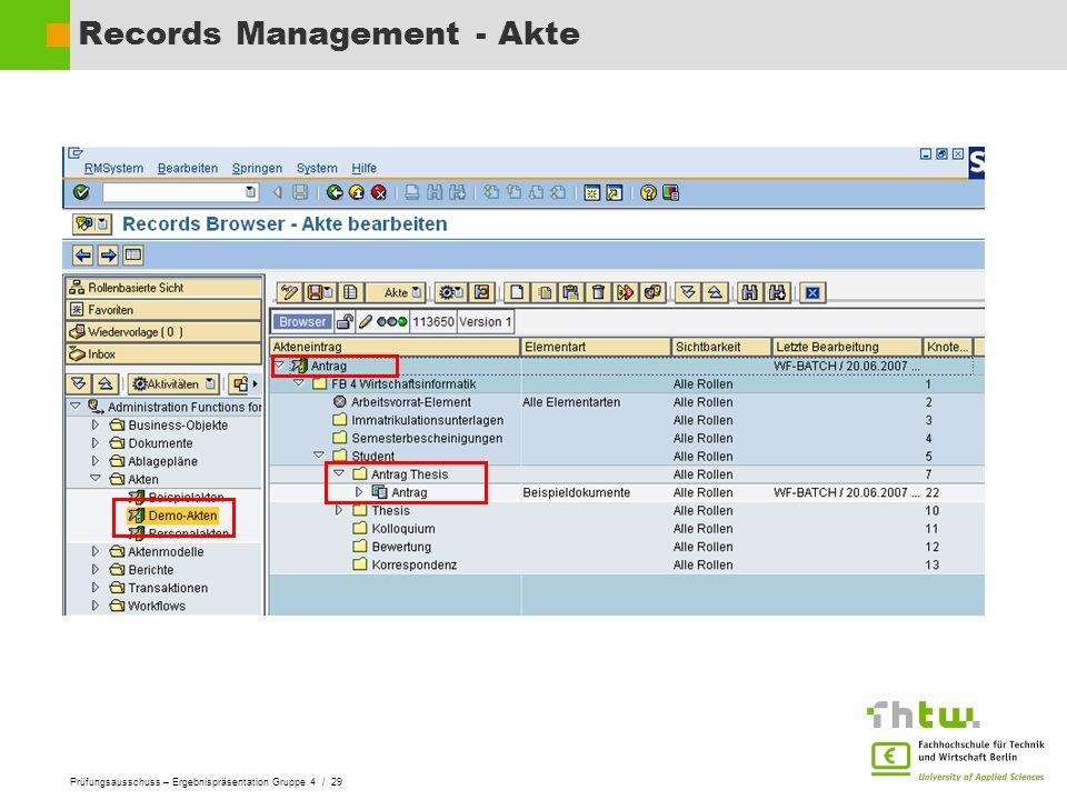 Prüfungsausschuss – Ergebnispräsentation Gruppe 4 / 29 Records Management - Akte
