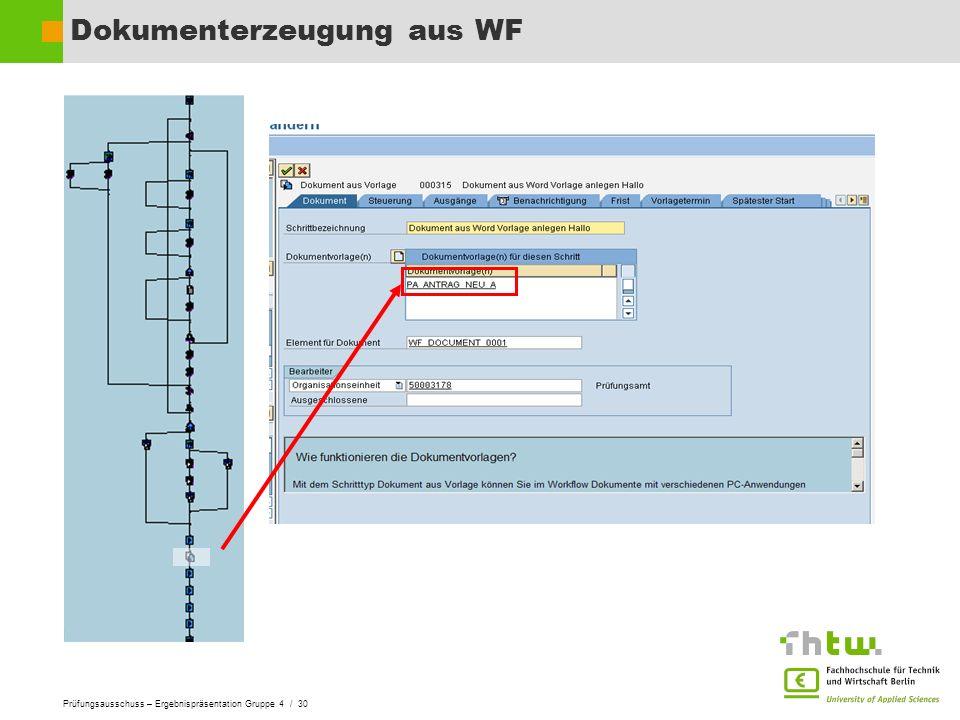 Prüfungsausschuss – Ergebnispräsentation Gruppe 4 / 30 Dokumenterzeugung aus WF