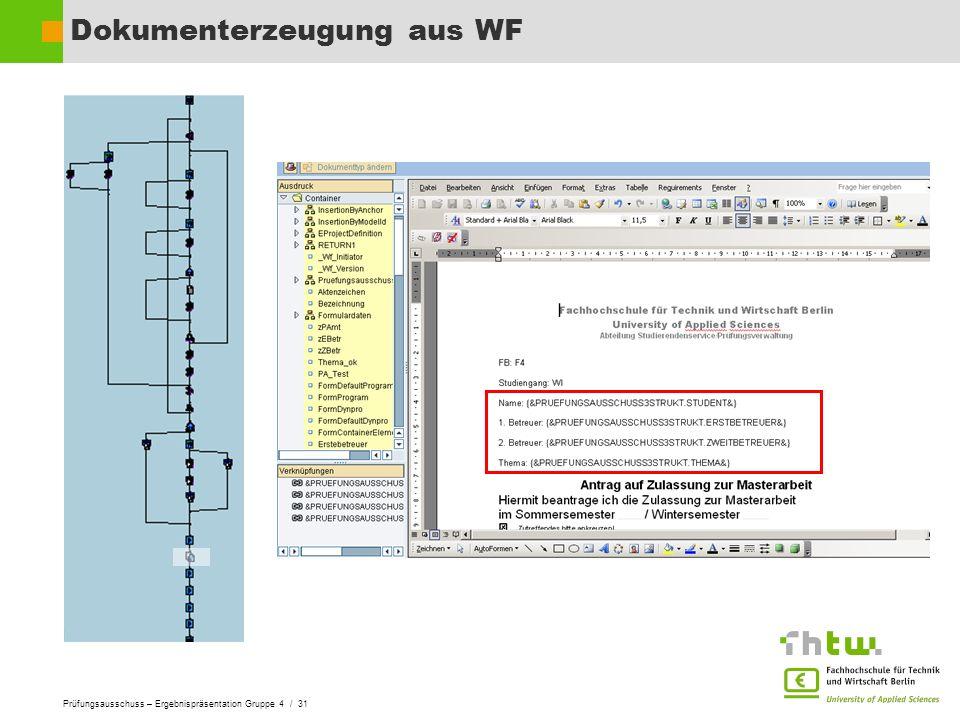 Prüfungsausschuss – Ergebnispräsentation Gruppe 4 / 31 Dokumenterzeugung aus WF