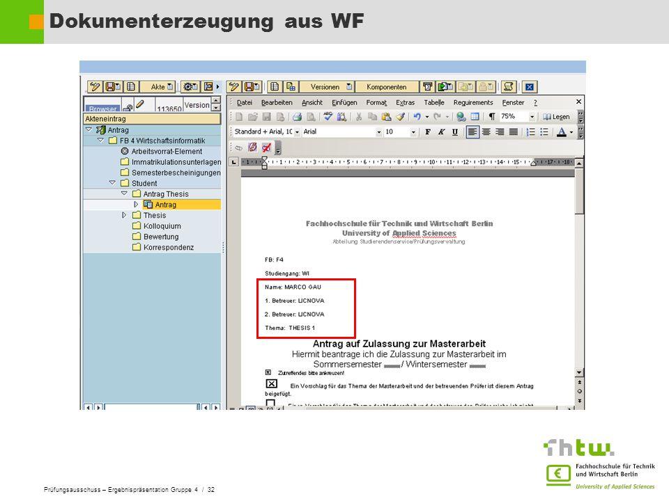 Prüfungsausschuss – Ergebnispräsentation Gruppe 4 / 32 Dokumenterzeugung aus WF
