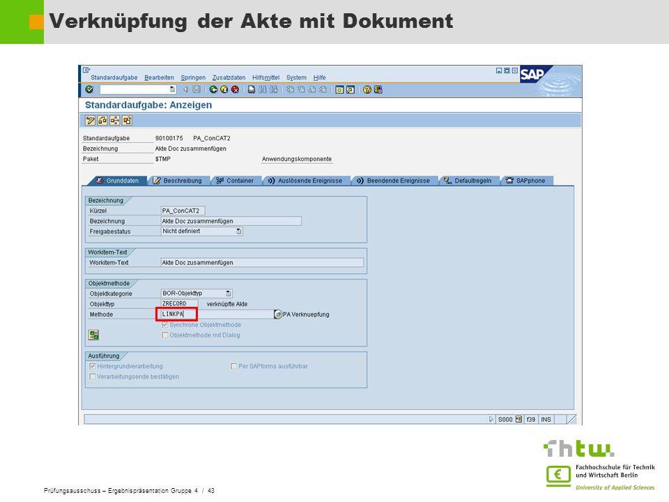 Prüfungsausschuss – Ergebnispräsentation Gruppe 4 / 43 Verknüpfung der Akte mit Dokument