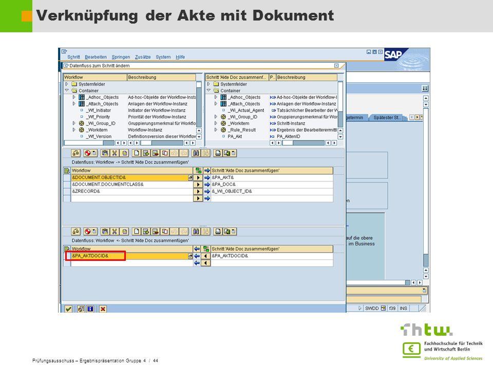 Prüfungsausschuss – Ergebnispräsentation Gruppe 4 / 44 Verknüpfung der Akte mit Dokument