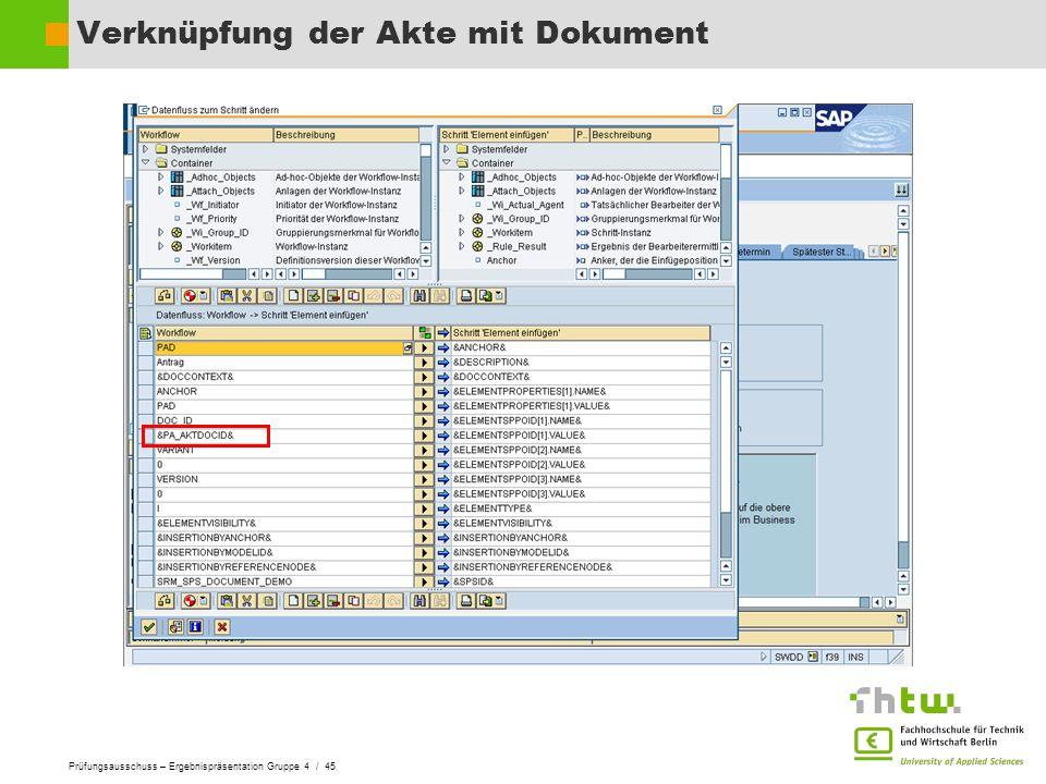 Prüfungsausschuss – Ergebnispräsentation Gruppe 4 / 45 Verknüpfung der Akte mit Dokument