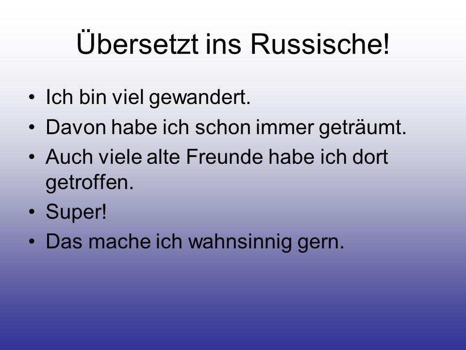 Übersetzt ins Deutsche.1.Тебя не узнать. 2.Здорово.