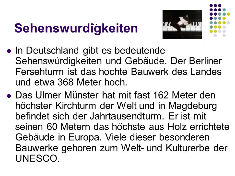 Sehenswurdigkeiten In Deutschland gibt es bedeutende Sehenswurdigkeiten und Gebaude. Der Berliner Fersehturm ist das hochte Bauwerk des Landes und etw