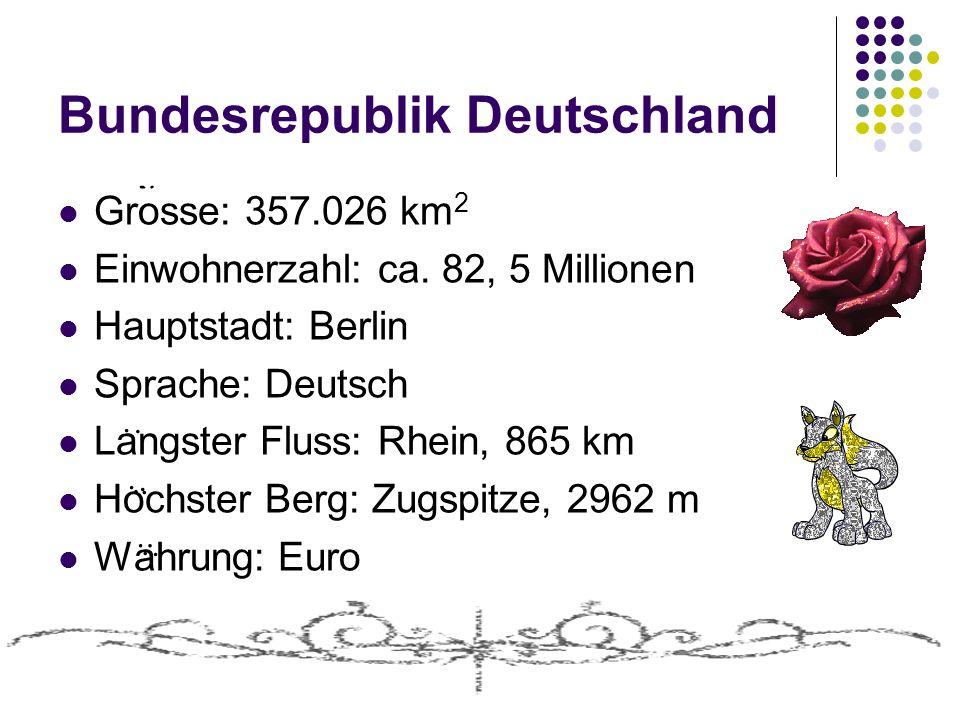 Bundesrepublik Deutschland Grosse: 357.026 km 2 Einwohnerzahl: ca. 82, 5 Millionen Hauptstadt: Berlin Sprache: Deutsch Langster Fluss: Rhein, 865 km H