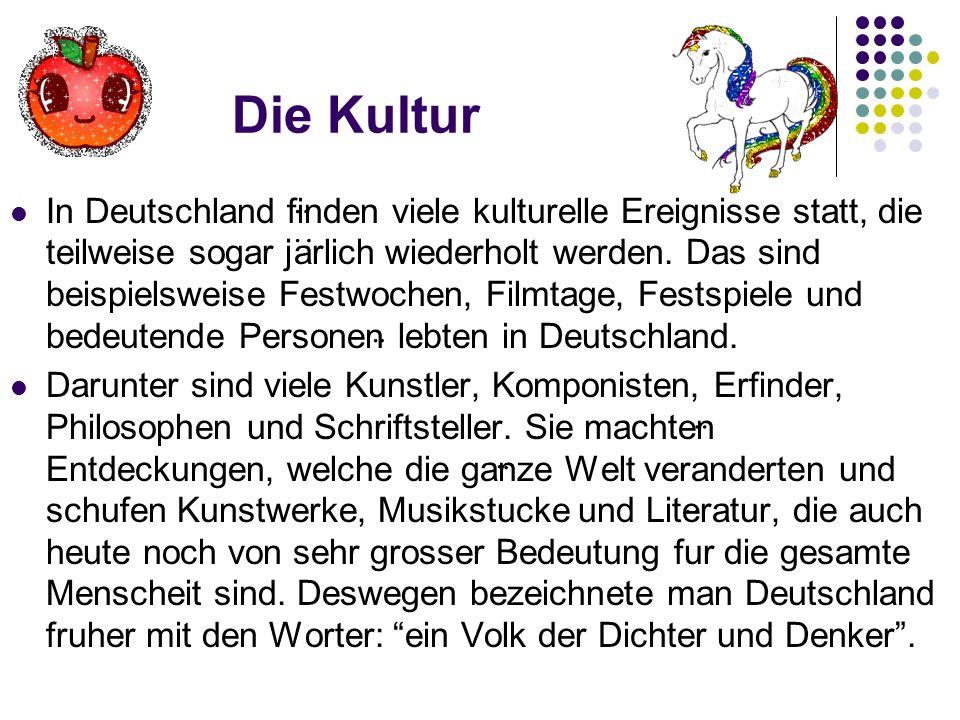 Die Kultur In Deutschland finden viele kulturelle Ereignisse statt, die teilweise sogar jarlich wiederholt werden. Das sind beispielsweise Festwochen,