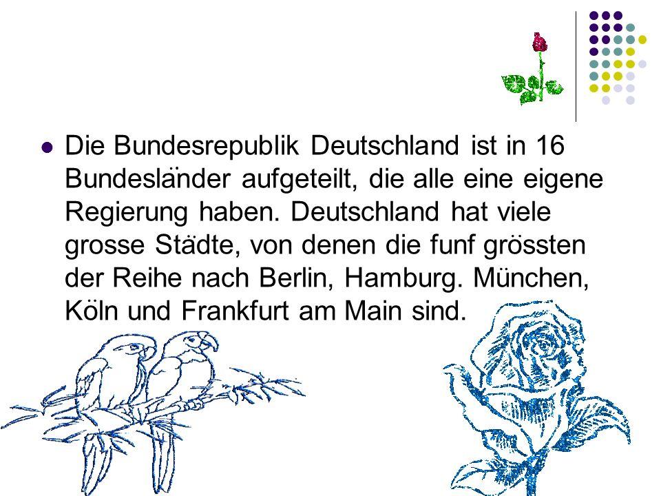 Die Bundesrepublik Deutschland ist in 16 Bundeslander aufgeteilt, die alle eine eigene Regierung haben. Deutschland hat viele grosse Stadte, von denen