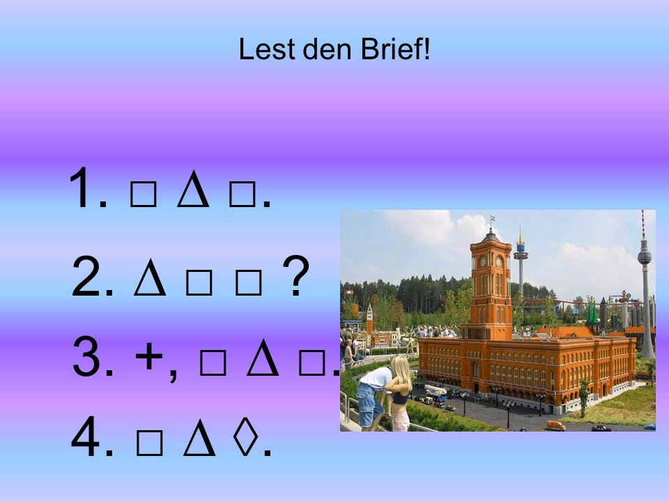 Lest den Brief! 1.. 2. 3. +,. 4..