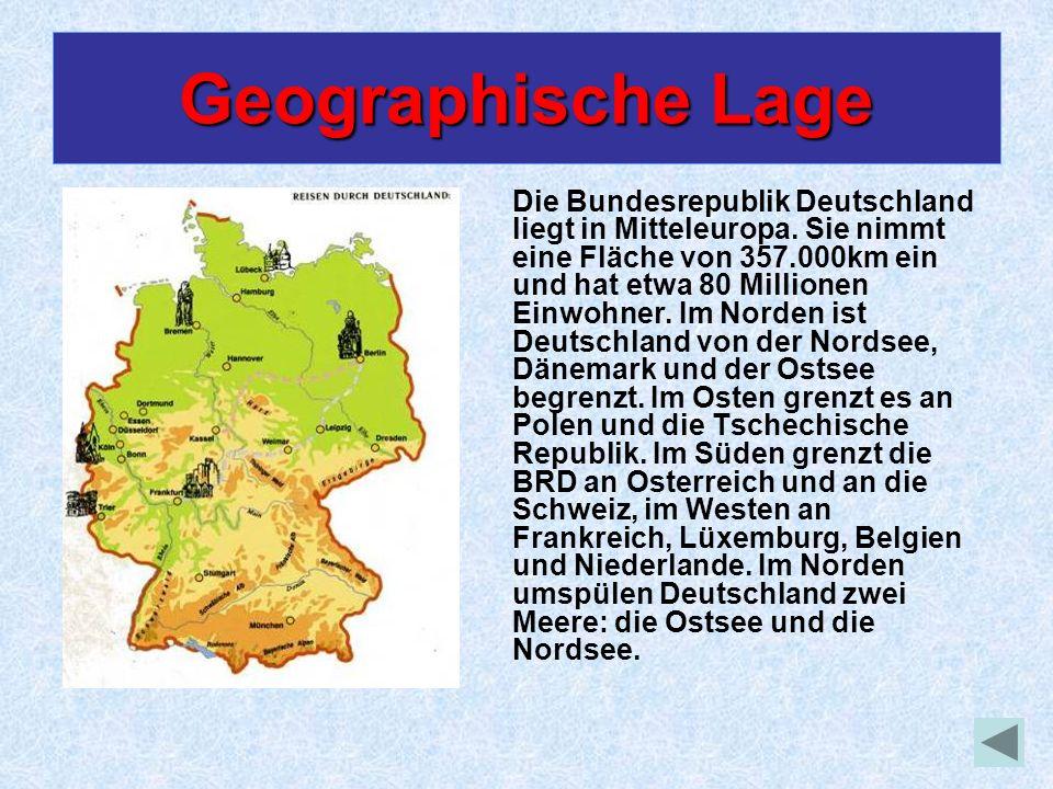 Geographische Lage Die Bundesrepublik Deutschland liegt in Mitteleuropa. Sie nimmt eine Fläche von 357.000km ein und hat etwa 80 Millionen Einwohner.