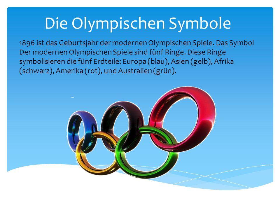 Die Olympischen Symbole 1896 ist das Geburtsjahr der modernen Olympischen Spiele. Das Symbol Der modernen Olympischen Spiele sind fünf Ringe. Diese Ri